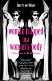 A Woman Trapped in a Woman's Body: (Tales from a Life of Cringe)