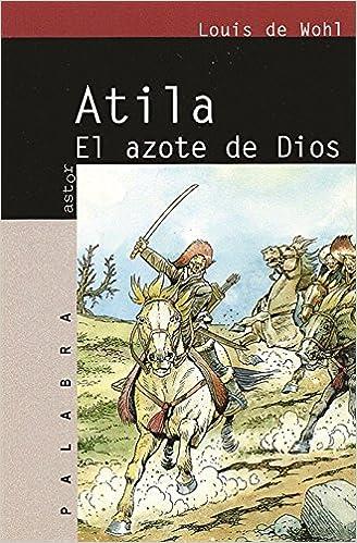 Atila. El azote de Dios (Astor)