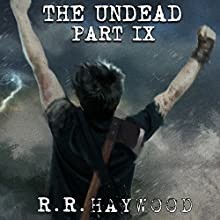 The Undead: Part 9 Audiobook by R. R. Haywood Narrated by Dan Morgan