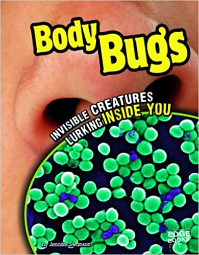 Book Body Bugs: Invisible Creatures Lurking Inside You (Edge Books: Tiny Creepy Creatures)