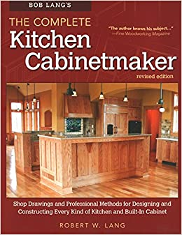Bob Lang\'s The Complete Kitchen Cabinetmaker, Revised Edition ...