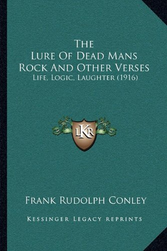 Download The Lure Of Dead Mans Rock And Other Verses: Life, Logic, Laughter (1916) pdf epub