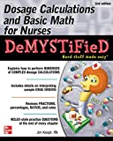 Dosage Calculations and Basic Math for Nurses Demystified, Second Edition, Keogh, Jim, 0071849688