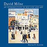 David Milne: An Introduction to His Life and Art: An Introduction to This Life and Art