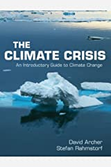 The Climate Crisis: An Introductory Guide to Climate Change Kindle Edition