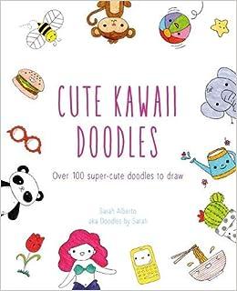 Cute Kawaii Doodles Amazonde Sarah Alberto Fremdsprachige Bucher