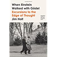 When Einstein Walked with Gödel: Excursions to the Edge of Thought (International Edition)