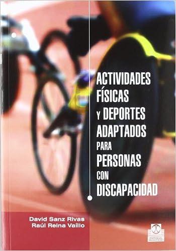 ACTIVIDADES FISICAS Y DEPORTES ADAPTADOS PARA PERSONAS CON DISCAPACIDAD (Spanish Edition): David. Reina Vaíllo, Raul Sanz Rivas: 9788499101576: Amazon.com: ...