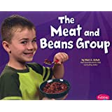 The Meat and Beans Group (Healthy Eating with MyPyramid)