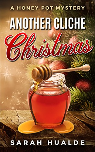 Another Cliche Christmas: A Honey Pot Mystery by [Hualde, Sarah]