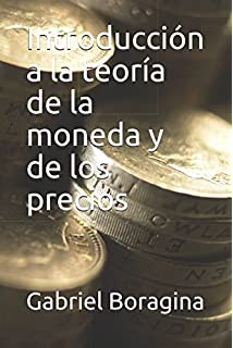Introducción a la teoría de la moneda y de los precios (Spanish Edition)