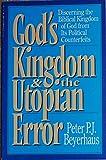 God's Kingdom and the Utopian Error, Peter P. Beyerhaus, 0891076514