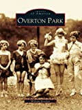 Overton Park (Images of America) offers