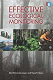 Effective Ecological Monitoring, Gene E. Likens and David B. Lindenmayer, 1849711453