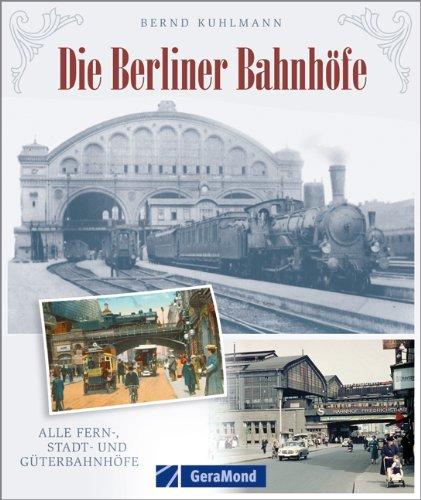 Die Berliner Bahnhöfe