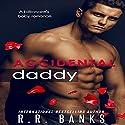 Accidental Daddy Hörbuch von R. R. Banks Gesprochen von: Rodney Falcon