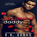 Accidental Daddy | R. R. Banks