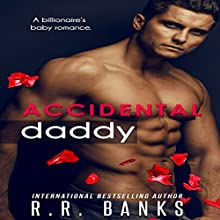 Accidental Daddy Audiobook by R. R. Banks Narrated by Rodney Falcon