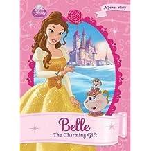 Belle: The Charming Gift (Disney Princess)