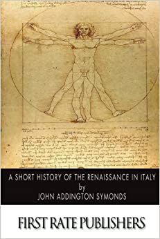 Book A Short History of the Renaissance in Italy