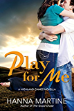 Play For Me: A Highland Games Novella (Highland Games series)