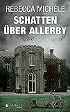 Schatten über Allerby: Ein Cornwall-Krimi (Cornwall-Krimi mit Mabel Clarence)