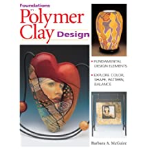 Foundations in Polymer Clay Design: Fundamental Design Elements | Explore Color, Shape, Pattern, Balance
