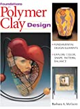Foundations in Polymer Clay Design: Fundamental