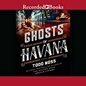 Ghosts of Havana | Todd Moss