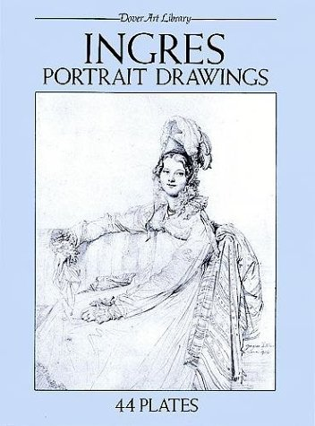 Jean Auguste Dominique Ingres - By Jean-Auguste-Dominique Ingres Ingres Portrait Drawings: 44 Plates (Dover Art Library) (First Edition) [Paperback]