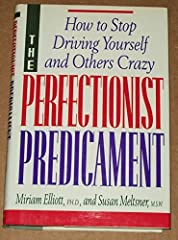 Identifies four types of perfectionists and shows how to temper standards and accept flaws and disappointments