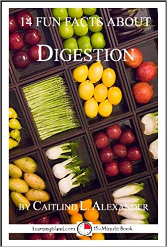 14 Fun Facts About Digestion: A 15-Minute Book (15-Minute Books 64)