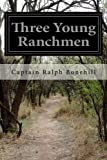img - for Three Young Ranchmen: Or, Daring Adventures in the Great West book / textbook / text book