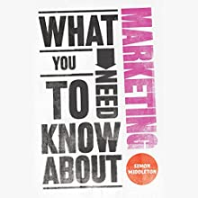 What You Need to Know About: Marketing Audiobook by Simon Middleton Narrated by Lucy Paterson