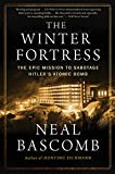 The Winter Fortress: The Epic Mission to Sabotage