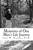 Memories of One Man's Life Journey, Lynn W. Brandon, 1478325526