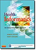 Health Informatics: An Interprofessional Approach, 1e