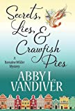 Secrets, Lies, & Crawfish Pies (Romaine Wilder Mystery)