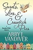 Secrets, Lies, & Crawfish Pies (Romaine Wilder Mystery)