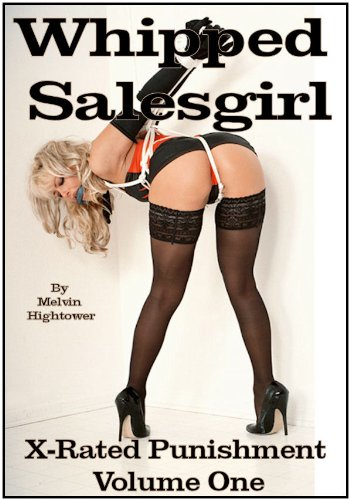 Whipped Salesgirl: X-Rated Punishment Volume One