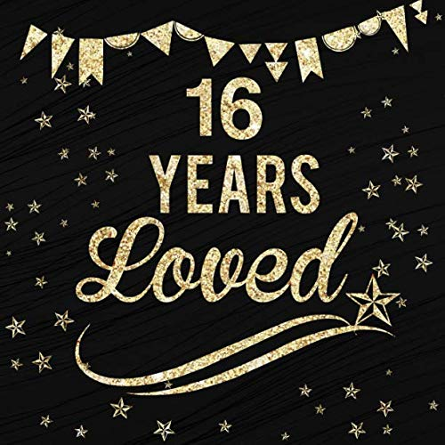 16 Years Loved (Guest