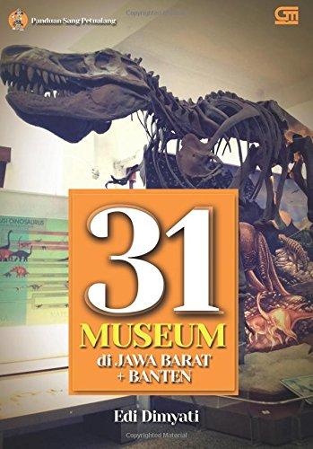 Panduan Sang Petualang - 31 Museum di Jawa Barat + Banten (Indonesian Edition)