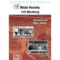 Mein Verein: 1. FC Nürnberg: Chronik der 60er Jahre