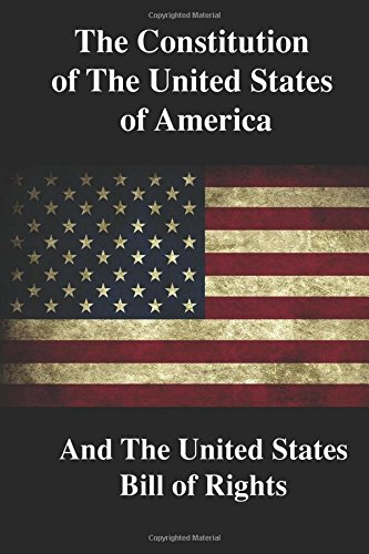 The Constitution of The United States of America: And The United States Bill of Rights PDF