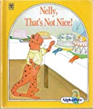 img - for NELLY, THAT'S NOT NICE! AlphaPets book / textbook / text book