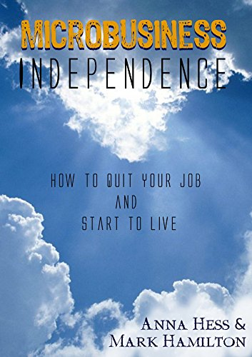 Microbusiness Independence: How to Quit Your Job and Start to Live (Modern Simplicity Book 1) cover