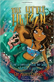 The Little Human: How a Mermaid Found Her Heart and Lost It Again (Water Children) (Volume 1)