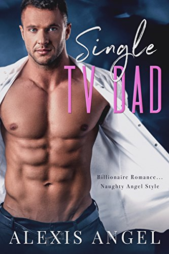 Single TV Dad: Billionaire Romance... Naughty Angel Style
