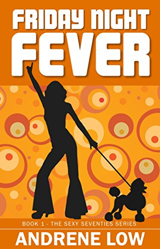 Friday Night Fever (Sexy Seventies Series Book - Friday Sexy