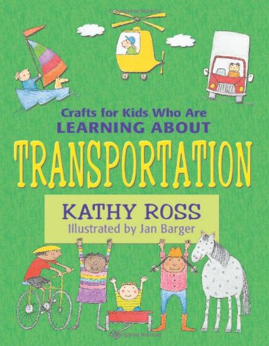 - Crafts for Kids Who Are Learning About Transportation